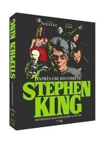 François Cau et Matthieu Rostac - D'après une histoire de Stephen King - Anthologie de Stephen King à l'écran.