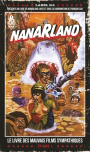Nanarland, le livre des mauvais films sympathiques - François Cau - 9782359109269 - 13,99 €