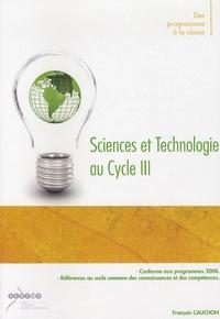 François Cauchon - Sciences et technologies au cycle 3 - Des programmes à la classe.