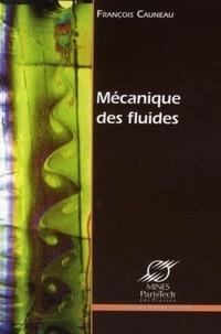 Mécanique des fluides - François Cauneau |