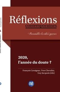 François Cavaignac et Yves Chevalier - 2020, l'année du doute ?.