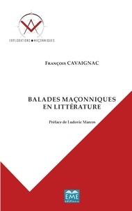 François Cavaignac - Balades maçonniques en littérature.