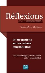 François Cavaignac et Guy Jucquois - Interrogations sur les valeurs maconniques.