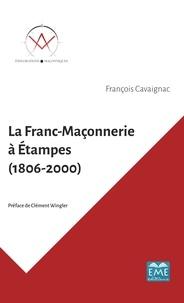 La franc-maçonnerie à Etampes (1806-2000).pdf