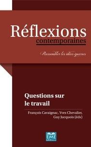 François Cavaignac et Yves Chevalier - Questions sur le travail.