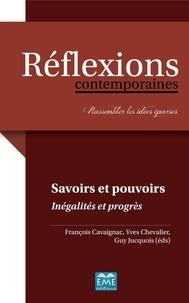 François Cavaignac et Yves Chevalier - Savoirs et pouvoirs - Inégalités et progrès.
