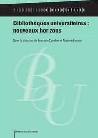 François Cavalier et Martine Poulain - Bibliothèques universitaire : nouveaux horizons.