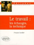 François Cavallier - Le travail. - Les échanges, la technique.