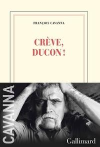 François Cavanna - Crève, Ducon!.