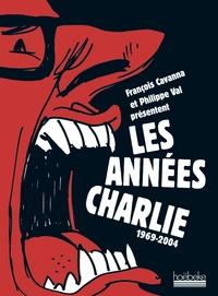 François Cavanna et Philippe Val - Les années Charlie - 1969-2004.