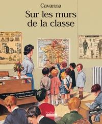 François Cavanna - Sur les murs de la classe.