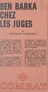 François Caviglioli et Philippe Tesson - Ben Barka chez les juges.