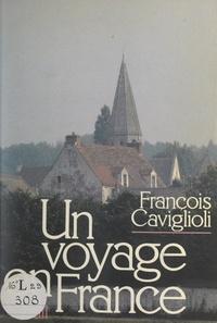 François Caviglioli et Jean-Pierre Rey - Un voyage en France.