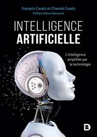 François Cazals et François Cazals - Intelligence artificielle - L'intelligence amplifiée par la technologie.