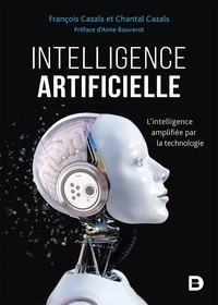 François Cazals et Chantal Cazals - Intelligence artificielle - L'intelligence amplifiée par la technologie.