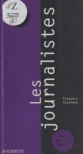 François Cazenave et Manuel Aranjo - Les journalistes.
