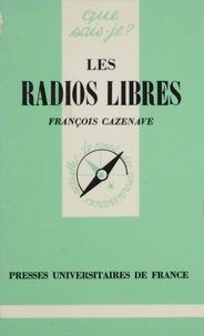 François Cazenave - Les Radios libres - Des radios pirates aux radios locales privées.