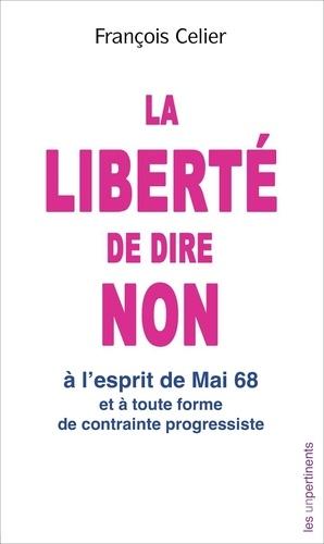 François Celier - 1968 interdit d'interdire ! - 2018 liberté de dire non !!!.
