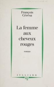 François Cérésa - La femme aux cheveux rouges.
