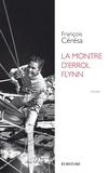 François Cérésa - La montre d'Errol Flynn.