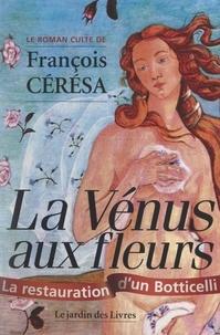 François Cérésa - La Vénus aux fleurs.