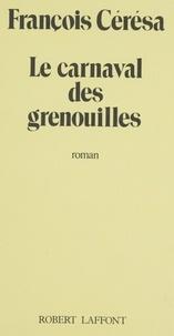 François Cérésa - Le Carnaval des grenouilles.