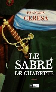 François Cérésa et Francois Ceresa - Le Sabre de Charette - Le Lys blanc***.