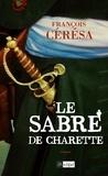 François Cérésa - Le Sabre de Charette - Le Lys blanc***.