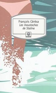 François Cérésa - Les moustaches de Staline.