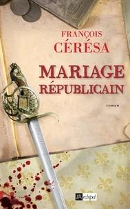 François Cérésa et Francois Ceresa - Mariage républicain.
