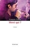 François Cérésa - Merci qui ?.