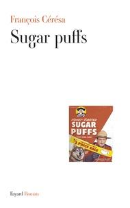 François Cérésa - Sugar puffs.