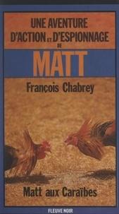 François Chabrey - Matt aux Caraïbes.