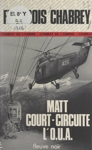 François Chabrey - Matt court-circuite l'O.U.A..