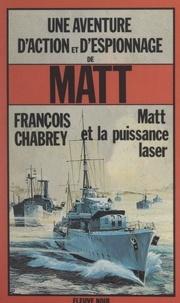 François Chabrey - Matt et la puissance laser.
