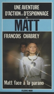 François Chabrey - Matt face à la parano.