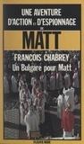 François Chabrey - Un bulgare pour Matt.