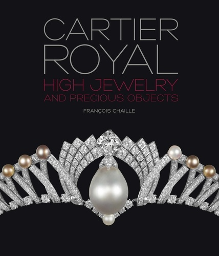François Chaille - Cartier Royal - High jewelry and precious objects.