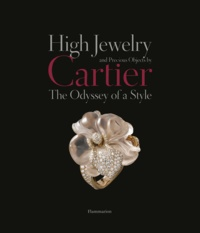François Chaille - Langue anglaise  : High Jewelry and Precious Objects by Cartier - The Odyssey of a Style.