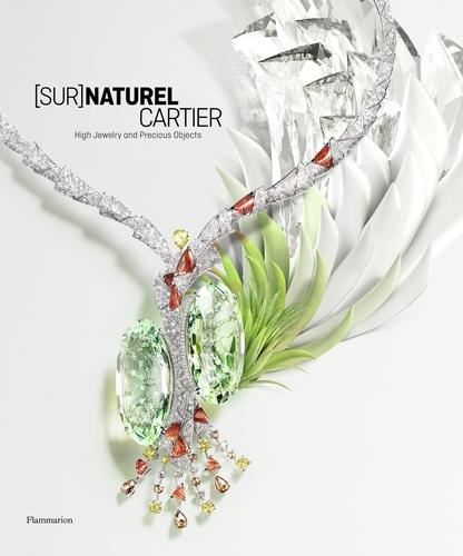 François Chaille et Hélène Kelmachter - (Sur)naturel Cartier - High Jewelry and Precious Objects.