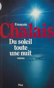 François Chalais - Du Soleil toute une nuit.