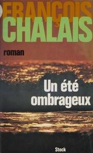 François Chalais - Un été ombrageux.