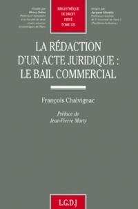 La rédaction dun acte juridique - Le bail commercial.pdf