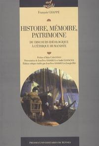 François Chappé - Histoire, mémoire, patrimoine - Du discours idéologique à l'éthique humaniste.