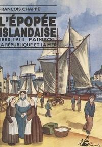 François Chappé et Jean-Paul Cadic - L'épopée islandaise, 1880-1914 - Paimpol, la République et la mer.