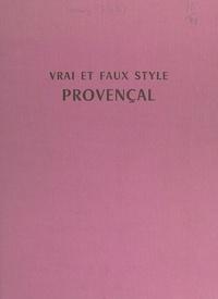 François-Charles de Cormis et Marc Lacroix - Vrai et faux style provençal.