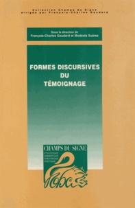 François-Charles Gaudard et Modesta Suarez - Formes discursives du témoignage.