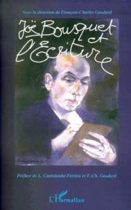 François-Charles Gaudard - Joë Bousquet et l'écriture - Actes du colloque international, Toulouse-Carcassonne, novembre 1997.