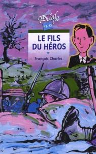 François Charles - Le fils du héros.