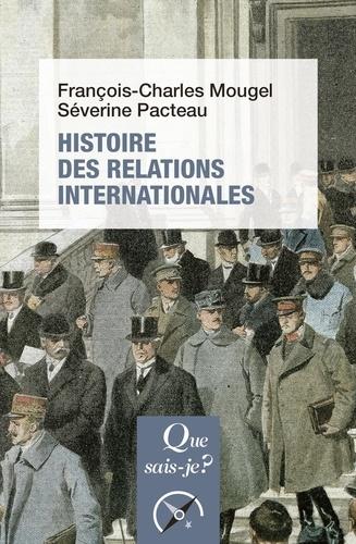 Histoire des relations internationales, de 1815 à nos jours - François-Charles Mougel, Séverine Pacteau - 9782130809814 - 6,49 €